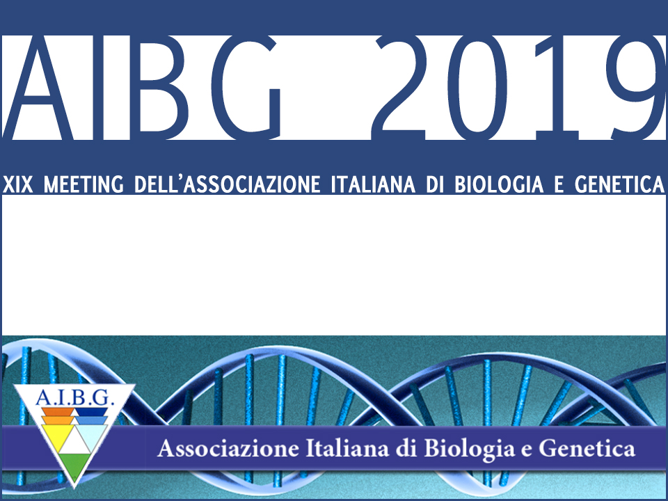 XIX Congresso Nazionale AIBG - Associazione Italiana di Biologia e Genetica Generale e Molecolare